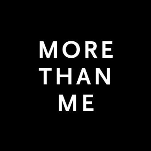 More Than Me: Enemies to Friends
