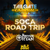 Tailgate Carnival Presents Soca Road Trip (Mixed by Dj Private Ryan)