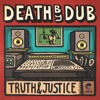 'Truth & Justice' by Death by Dub