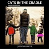 CATS IN THE CRADLE (daughter edition)