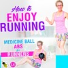How To ENJOY RUNNING 15 Minute Indoor Run + 5 Minute Medicine Ball ABS Workout