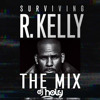 DJ HOLY (@MrHolyHQ) - R-Kelly Songs Mix (2019) #SurvivingRKelly
