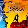 Download LOVE DREAM VOL 2 MIXTAPE MIXED BY DJ BANG (2019)(RnB, POP, SOCA & ETC)(BILLBOARD HITS) Mp3
