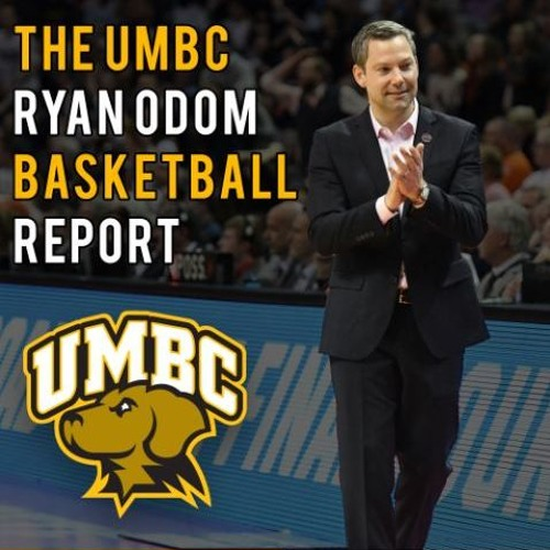The UMBC Ryan Odom Basketball Report Episode 9