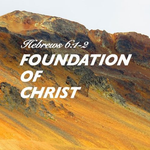 Laying the foundation of Christ