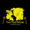 Two Mad Beings Podcast - Left handedness (made with Spreaker)