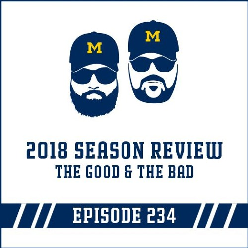 2018 Season Review & The Good and The Bad: Episode 234