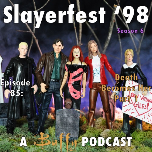 Ep 85: Death Becomes Her Part 1