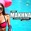 MAKANA (Remix)song | DJ ANKUSH & DJ RUHI | YO YO Honey singh Neha Kakkar | Latest punjabi song 2019
