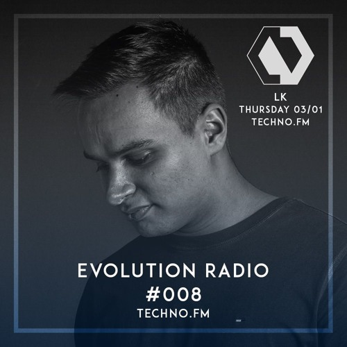 Evolution Radio #008 [techno.fm]- LK