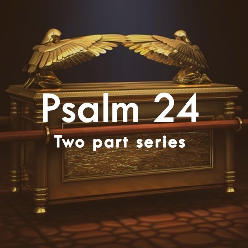 Psalm 24_Part 1