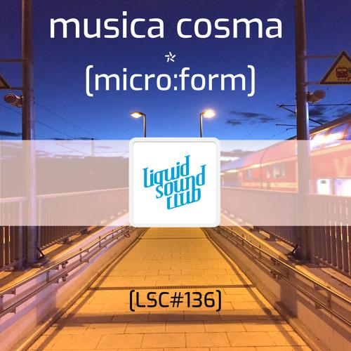 [micro:form] - musica cosma [LSC#136]