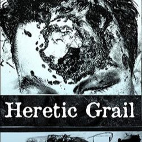 Heretic Grail