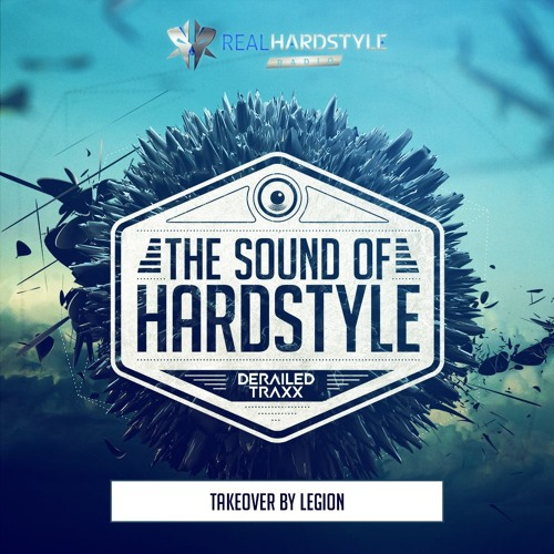 The Sound of Hardstyle - Episode 023 | Takeover by Legion