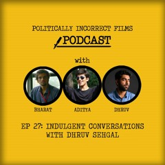 Episode 27 Feat: Dhruv Sehgal