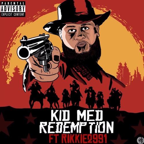 Kid Med Redemption (Ft. & Prod. By RIKKIE2991)