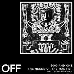 """Premiere: 2000 and One """"The Needs Of The Many"""" (Diego Amura Remix) - OFF Recordings"""