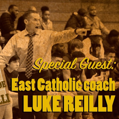 Courtside with Joe Morelli Ep. 8 - East Catholic coach Luke Reilly