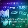 Filthy Habits & Jeopardize - The NeverEnding Story Mix