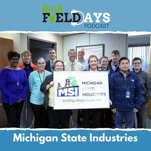 Field Days Podcast - Michigan State Industries