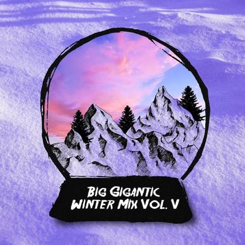 Big Gigantic - WINTER CHILL MIX VOL. 5
