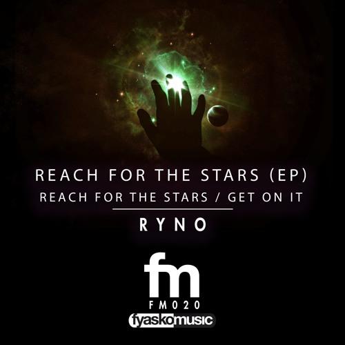 Reach For The Stars (Original Mix) - Ryno
