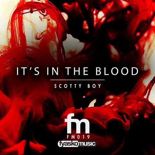 It's In The Blood - Scotty Boy, Block & Crown