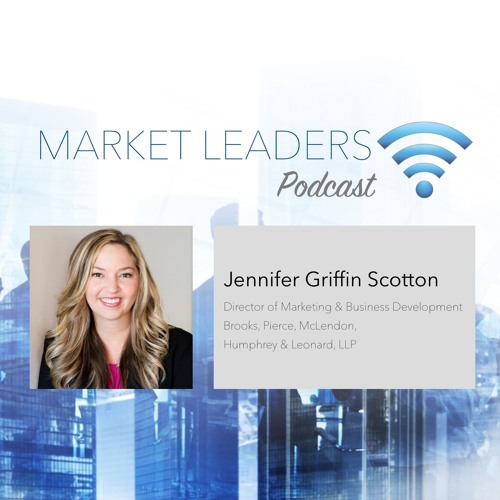 """Market Leaders Podcast Ep. 41: """"Fostering an ROI Culture"""" feat. Jennifer Griffin Scotton"""