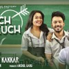Kuch Kuch Hota Hai(tony Kakkar)Remix RUTBA