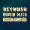 Reynmen - Derdim Olsun (Gokhan Yavuz Extended Mix)