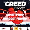 Shortpree - Me Best Friend (Mas) [CREED RIDDIM] Spice Mas/Kayak Mas 2019