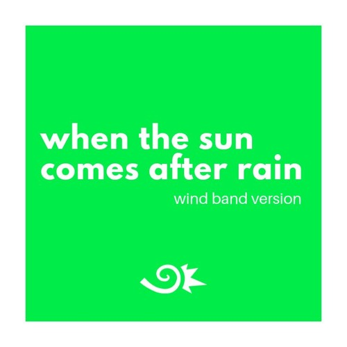 When The Sun Comes After Rain (wind band version)