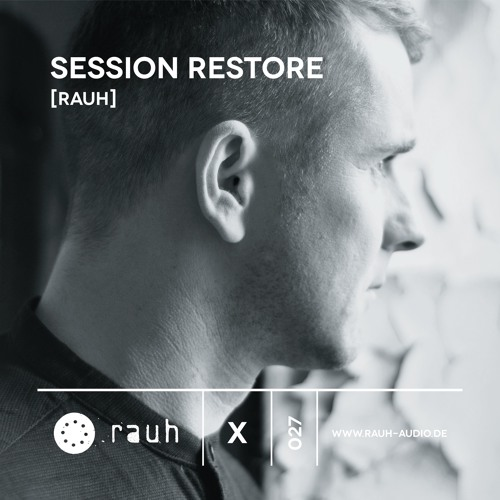 [rauh_x 027] Session Restore