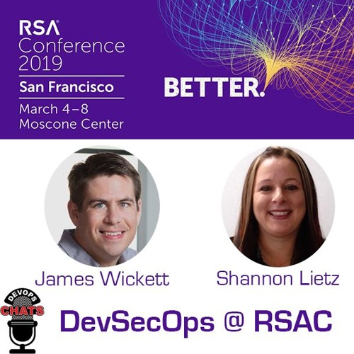 DevSecOps @ RSA Conference with James Wickett and Shannon Lietz
