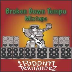 Broken Down Tempo (Riddim Mix)