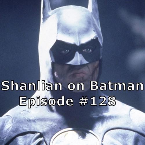 Shanlian on Batman episode 128 ft. Sam Hamm