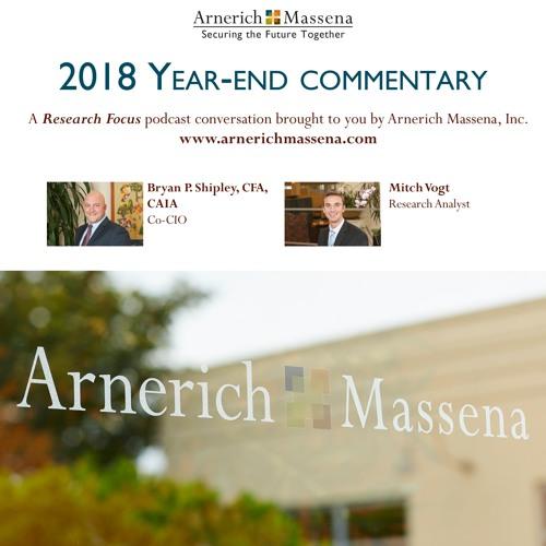 Arnerich Massena In Focus Year-End 2018 Podcast