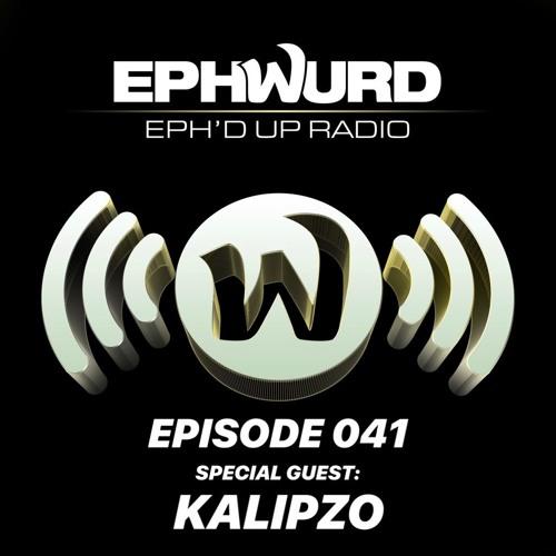 Ephwurd Presents Eph'd Up Radio #041 (KALIPZO GUEST MIX)