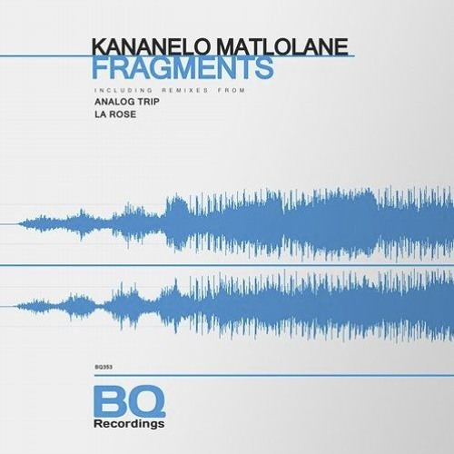 Kananelo Matlolane - Fragments (Analog Trip Dub Mix) [BQ Recordings]
