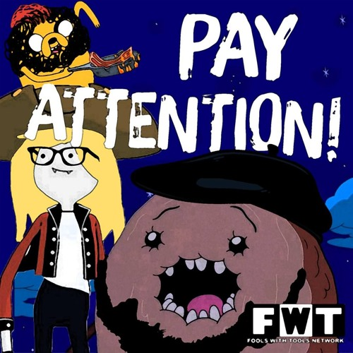 Fools With Tools Ep70 - PAY ATTENTION!!!