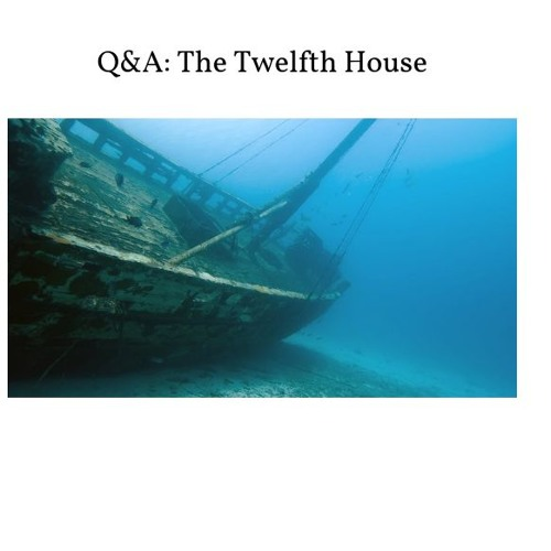 Q&A: The Twelfth House