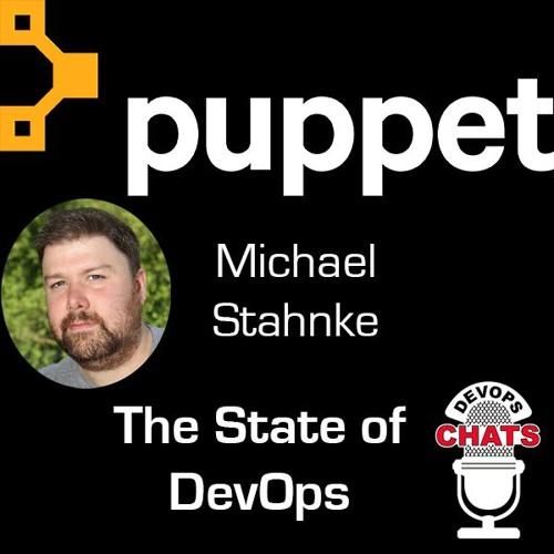 The State of DevOps w/ Michael Stahnke, Puppet