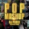 Download POP SMASHUP 2018   DJ PARTH   SUNIX THAKOR   BEST OF BOLLYWOOD PUNJABI AND INTERNATIONAL Mp3