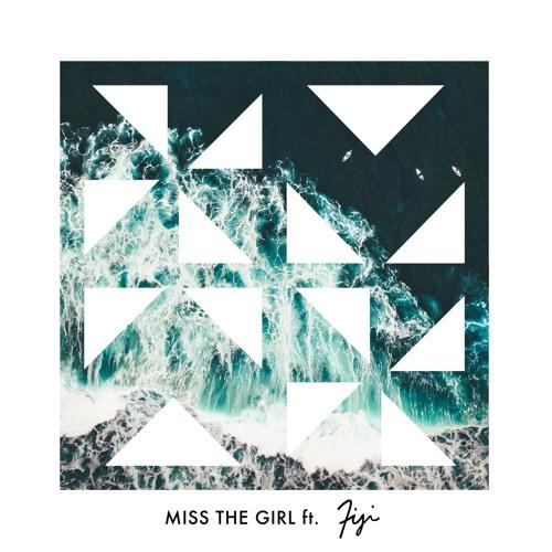 miss the girl ft. fiji
