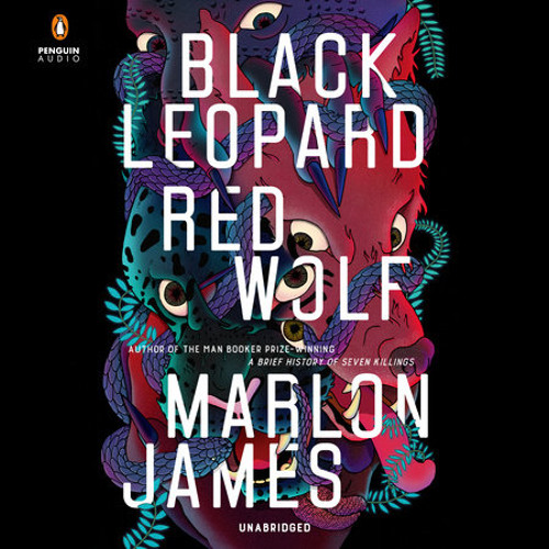 Black Leopard, Red Wolf by Marlon James, read by Dion Graham