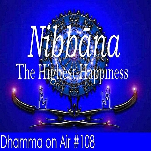 Doa #108: Nibbāna is the Highest Happiness _/\_