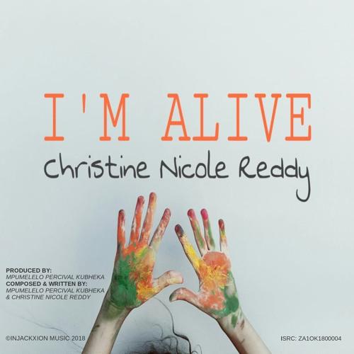 Christine Nicole Reddy - I'm Alive(Radio Version)