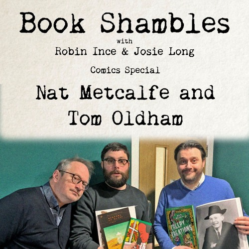Book Shambles - Comics Special with Nat Metcalfe and Tom Oldham