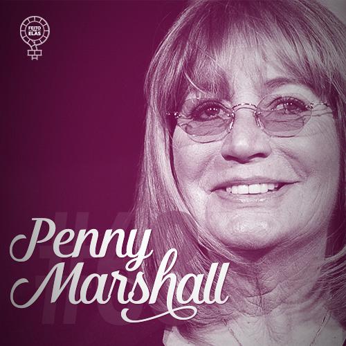 Feito por Elas #68 Penny Marshall