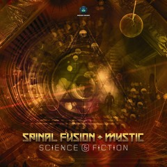 Spinal Fusion & Mystic - Science & Fiction (Out Now)